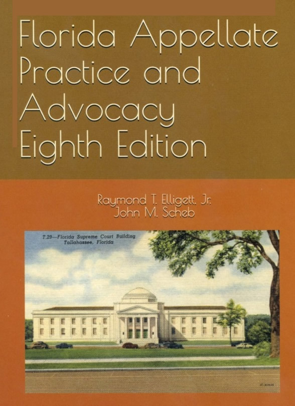 Florida Appellate Practice and Advocacy - Eight Edition